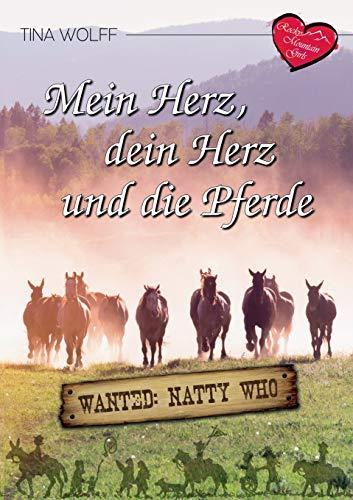 Mein Herz, dein Herz und die Pferde: Wanted: Natty Who (Rocky Mountain Girls)