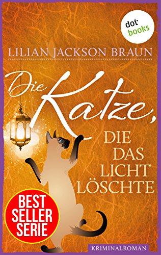 Die Katze, die das Licht löschte - Band 3: Die Bestseller-Serie (Die Katze, die ...)