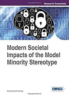 Modern Societal Impacts of the Model Minority Stereotype 1st edition by Nicholas Daniel Hartlep (2015) Hardcover