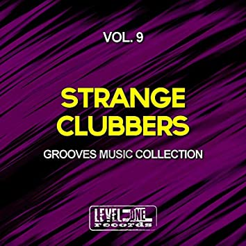 Strange Clubbers, Vol. 9 (Grooves Music Collection)