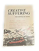 Creative suffering: The ripple of hope 0829801529 Book Cover