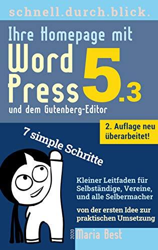 Ihre Homepage mit WordPress 5 und dem neuen Gutenberg-Editor: Von der ersten Idee zur praktischen Umsetzung in 7 simplen Schritten (schnell.durch.blick 1)