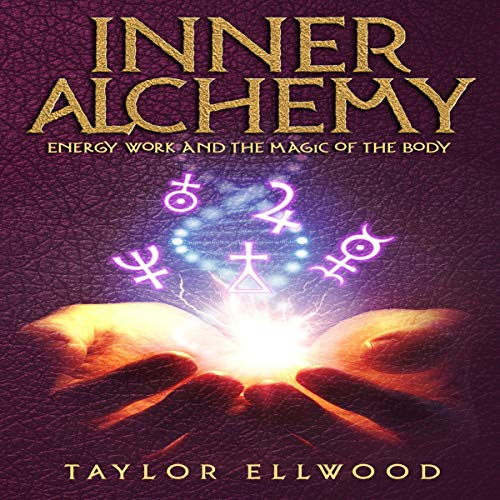 Inner Alchemy: Energy Work and the Magic of the Body audiobook cover art