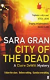 City of the Dead: A Claire DeWitt Mystery by Gran, Sara (2012) Paperback