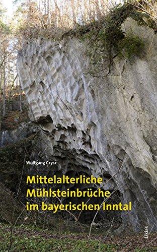 Mittelalterliche Mühlsteinbrüche im bayerischen Inntal