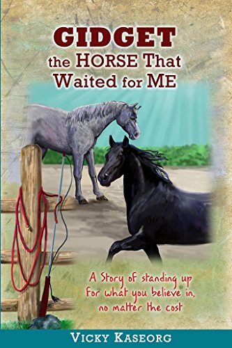 Book: Gidget - The Horse That Waited for Me (Burton's Farm Series Book 4) by Vicky S Kaseorg