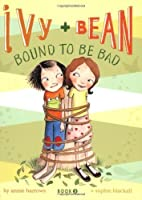 Bound to Be Bad (Ivy and Bean, Book 5) by Annie Barrows(2009-04-22)