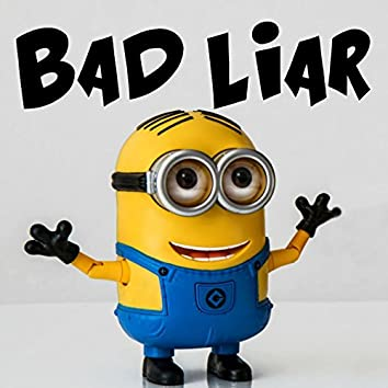 Bad Liar (Minions Remix)