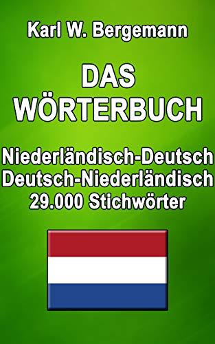 Das Wörterbuch Niederländisch-Deutsch / Deutsch-Niederländisch: 29.000 Stichwörter (Wörterbücher)