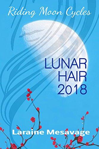 Riding Moon Cycles Lunar Hair 2018 (English Edition)