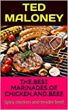 The best marinades of chicken and beef: Spicy chicken and tender beef
