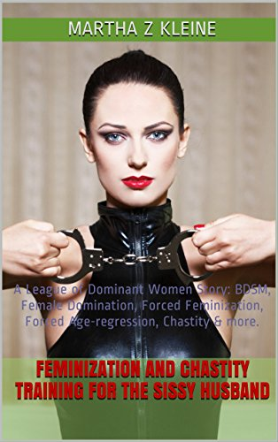 Feminization and Chastity Training for the Sissy...