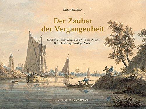 Der Zauber der Vergangenheit - Landschaftszeichnungen von Nicolaas Wicart