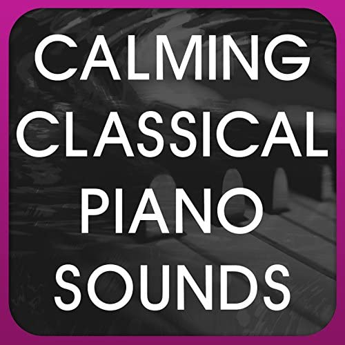 Calming Classical Piano Sounds