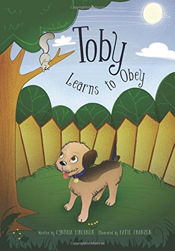 Toby Learns to Obey: It is Better to Obey (Toby Books)