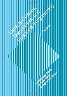 Lambda-calculus, Combinators and Functional Programming (Cambridge Tracts in Theoretical Computer Science) by G. E. Revesz...