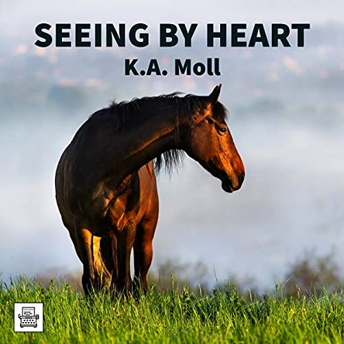 Seeing by Heart Audiobook By K.A. Moll cover art