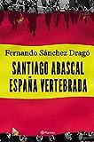 LEER ONLINE Santiago Abascal. España Vertebrada (Gratis)