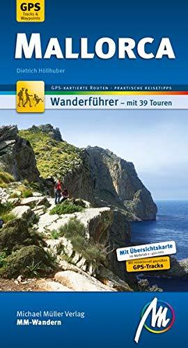 Mallorca MM-Wandern Wanderführer Michael Müller Verlag: Wanderführer mit GPS-kartierten Wanderungen.
