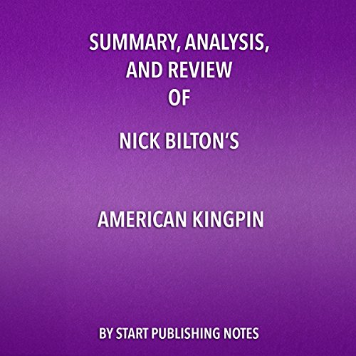 Summary, Analysis, and Review of Nick Bilton's American Kingpin  By  cover art