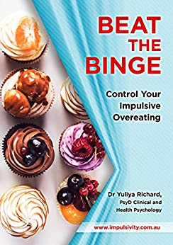 Beat the Binge - Control Your Impulsive Overeating by [Dr. Yuliya Richard]