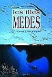 Les illes Medes: Guia per visitar-les