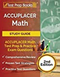 ACCUPLACER Math Study Guide: ACCUPLACER Math Test Prep and Practice Exam Questions [2nd Edition]