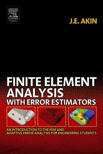 Finite Element Analysis with Error Estimators: An Introduction to the FEM and Adaptive Error Analysis for Engineering Students (English Edition)