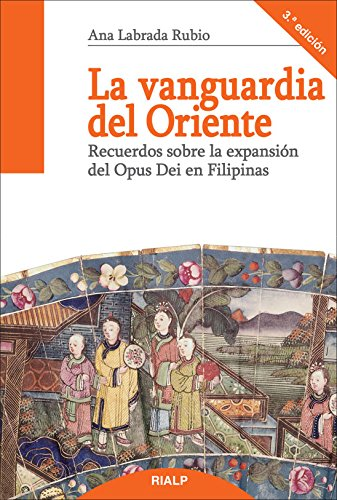 vanguardia del oriente, La. Recuerdos So: Recuerdos sobre la expansión del Opus...