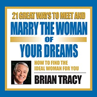 21 Great Ways to Meet and Marry the Woman of Your Dreams cover art