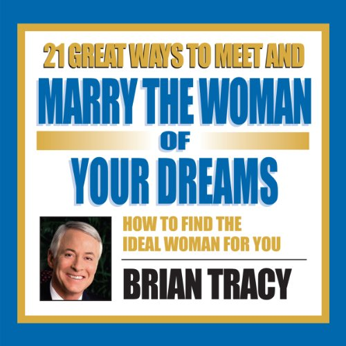 21 Great Ways to Meet and Marry the Woman of Your Dreams Titelbild