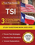 TSI Study Questions Book 2021-2022: 3 TSI Practice Tests for the Texas Success Initiative Assessment: [Updated for the New Outline Guide]