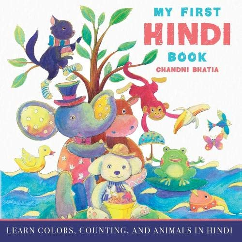 Compare Textbook Prices for My First Hindi Book: Learn Colors, Counting, And Animals In Hindi Illustrated Edition ISBN 9781641115520 by Bhatia, Chandni