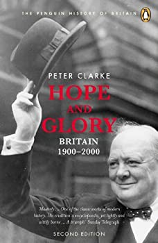 Hope and Glory  Britain 1900-2000  Penguin History of Britain Book 9
