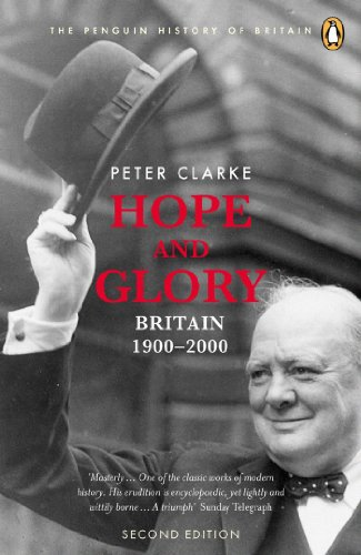 Hope and Glory: Britain 1900-2000 (Penguin History of Britain Book 9)