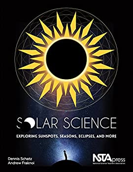 Paperback Solar Science : Exploring Sunspots, Seasons, Eclipses, and More Book