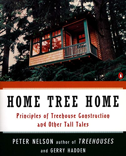 Home Tree Home: Principles of Treehouse Construction and Other Tall Tales Arkansas