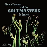 In Concert by MARVIN PETERSON & THE SOULMASTERS (2010-11-16)
