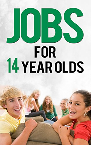 Jobs For 14 Year Olds Business Ideas Opportunities Job Search Book 5 Ebook Wood John Amazon Co Uk Kindle Store