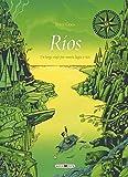 Ríos: Un largo viaje por mares, lagos y ríos (Libros para los que aman los libros)
