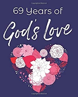 69 Years of God's Love: 69th Birthday Write In Prayer Journal & Heart Sermon Notes with Prompts - Joy of Jesus for Girls, Teens & Women
