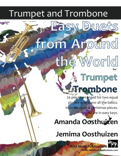 Easy Duets from Around the World for Trumpet and Trombone: 26 pieces arranged for two equal players who know all the basics. Most are in easy keys.