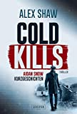 COLD KILLS: Thriller (Aidan Snow Thriller 4)