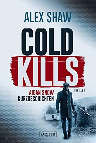 COLD KILLS: Thriller (Aidan Snow Thriller 4)