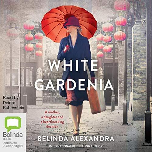 White Gardenia Audiobook By Belinda Alexandra cover art