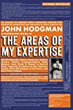 By John Hodgman - The Areas of My Expertise: A Compendium of Complete World Knowledge Compiled with Instructive Annotation and Arranged in Useful Order by Myself (Riverhead Trade Pbk. Ed)