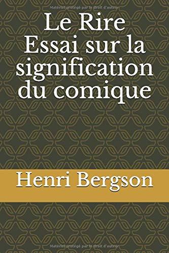 Le Rire   Essai sur la signification du comique (French Edition)