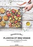 Plancha et BBQ veggie - Toutes les bases, les ingrédients, les recettes
