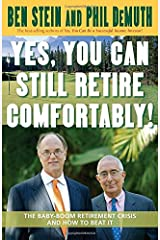 Yes, You Can Still Retire Comfortably! Hardcover