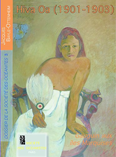 Hiva Oa (1901-1903): Gauguin aux îles Marquises (PETITS DOSSIERS) (French Edition)